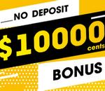 Бездепозитный Бонус $10000 cents